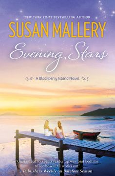 Evening Stars: Another great read by Susan Mallory about life on Blackberry Island following her first book Three Sisters.  It's about love,  family, dreams and how life can get in the way.