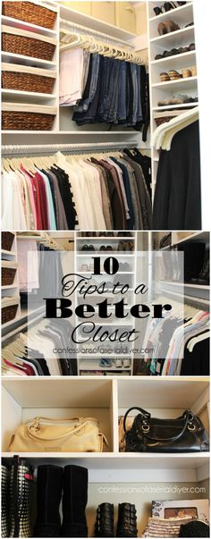 10 Tips to a Better Closet by Confessions of a Serial DIYer