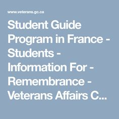 Student Guide Program in France - Students - Information For - Remembrance - Veterans Affairs Canada