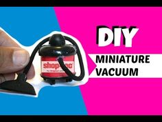 DIY Miniature Vacuum - YouTube