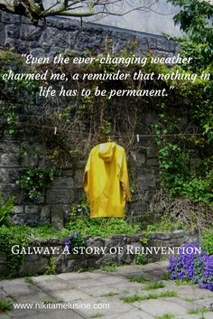 Galway: A Story of Reinvention: How a summer in Galway became the major turning point of my life.