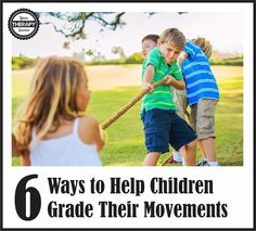 6 Ways to Help Children Grade Their Movements