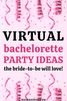 Looking to throw a virtual bachelorette party but have no idea where to start? We\'ve got 7 fun ideas that your bride-to-be will love! #virtualbacheloretteparty #virtualbachelorettepartyideas #ModernMaidofHonor #ModernMOH