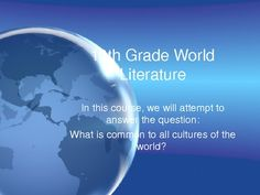World Literature Introductory PowerPoint; $3. A short presentation that I use at the beginning of my 10th Grade World Literature course to rouse interest in literature around the world by challenging students to answer questions about literature and other cultures, and it always works! Students are surprised by many of the answers, and motivated to continue on with the research assignment. The end of the presentation leads to the cultural research assignment, but can be easily altered.
