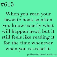 This is like my life haha- 19 Problems Only Book Nerds Understand