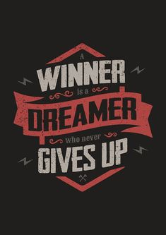 A WINNER IS A DREAMER WHO NEVER GIVES UP. Lettering