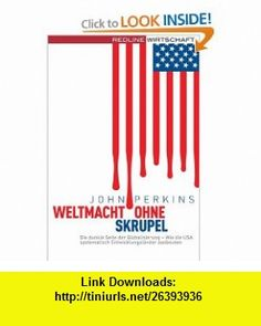 Weltmacht ohne Skrupel (9783636014481) John Perkins , ISBN-10: 363601448X  , ISBN-13: 978-3636014481 ,  , tutorials , pdf , ebook , torrent , downloads , rapidshare , filesonic , hotfile , megaupload , fileserve