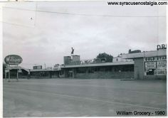 WILLIAMS GROCERY           STORE - North Syracuse - which is now closed.The grocery store where I used to shop.  Miss the old days!