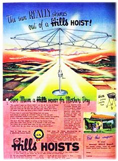 The sun really shines out of a Hills Hoist! Vintage Advertisements, Vintage Ads, Vintage Posters, Australian Vintage, Australia Day, Rhythm And Blues, School Photos, Patent Prints, Clothes Line