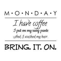 Let's do this..Happy Monday ☕☕☕⚘