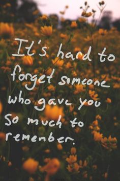 It's Hard To Forget Someone...