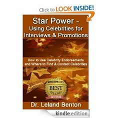 Star Power - Using Celebrities for Interviews & Promotions (Advice & How To): Dr. Leland Benton: Amazon.com: Kindle Store