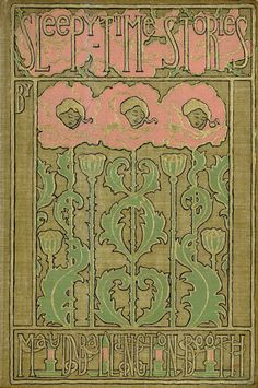 Stunning cover of 'Sleepy Time Stories' by Maud Ballington Booth, illustrated by Maud Humphrey. Published 1899 by G.P. Putnam's Sons, New Yok & London.  Illustration as it used to be...