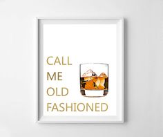 Call me old fashioned bar decoration kitchen print alcohol