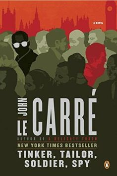 Tinker, Tailor, Soldier, Spy: A George Smiley Novel by John Le Carre
