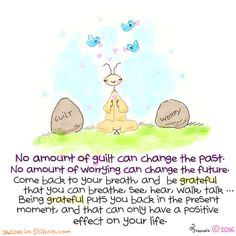 """Yogi Ant- """"No amount of guilt can change the past. Zen Quotes, Quran Quotes Inspirational, Home Quotes And Sayings, Quotable Quotes, Cute Quotes, Motivational Quotes, A Letter Wallpaper, Buddah Doodles, Buddha Thoughts"""