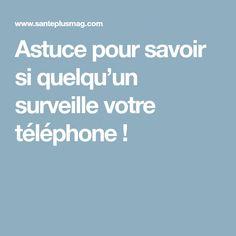 Astuce pour savoir si quelqu'un surveille votre téléphone !