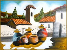 """Art """"Three Andean Serranas""""New Original Canvas x 50 cmts) Costa Rica Rustic Andes Peru, Peruvian,Oil Painting, Landscape Mexican Paintings, Navajo Art, Peruvian Art, Cuban Art, Mexico Art, Southwest Art, Indigenous Art, Naive Art, Pictures To Paint"""