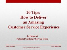SlideShare of 20 short tips in honor of National Customer Service Week.