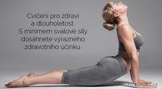 Cvičení pro zdraví a dlouholetost. S minimem svalové síly dosáhnete výrazného zdravotního účinku.   ProKondici.cz Hiit, Health And Beauty, Health Fitness, Yoga, Workout, How To Plan, Garden, Sports, Hs Sports