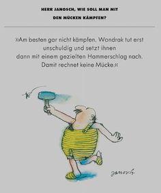 Herr #Janosch, wie soll man mit den Mücken kämpfen?