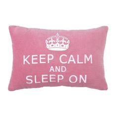 Keep Calm & Sleep On Pillow