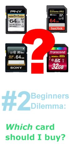 Here is which memory card a beginning photographer should buy. http://improvephotography.com/30635/beginners-dilemma-2-which-card-to-buy/