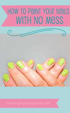 How To Paint Your Nails With No Mess