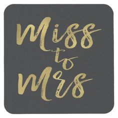 'Miss to Mrs' coasters!