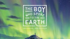 The Boy Who Spoke To the Earth by Chris Burkard: A young boy asks the Earth where happiness can be found... #Books #Kids #Discovery