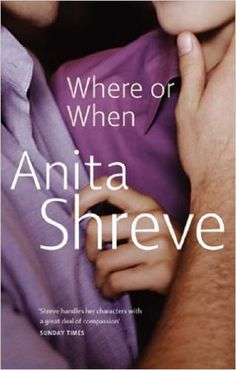 Where Or When: Amazon.co.uk: Anita Shreve: 9780349105857: Books