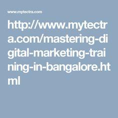 http://www.mytectra.com/mastering-digital-marketing-training-in-bangalore.html