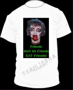 Gothic Zombie FRIENDS DON'T LET FRIENDS EAT FRIENDS T-SHIRT The Walking Dead Halloween Costume Party Unisex Punk Ghoul Novelty Tee – Soft white short-sleeve cotton top. Youth and Adult size. Exclusive design Creepy Graphic Horror Funny Apparel - http://www.horror-hall.com/Gothic-Zombie-EAT-FRIENDS-T-SHIRT-Funny-Halloween-Costume-Top-BK-HH-TZP-TSH-ZOMBIE-BK.htm
