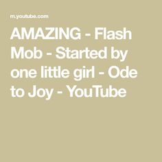 AMAZING - Flash Mob - Started by one little girl - Ode to Joy - YouTube