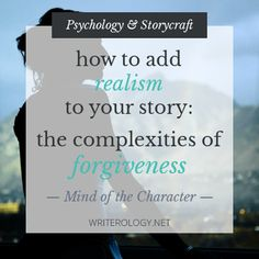 Forgiveness (or failing to forgive) may be a critical part of your character's development. Do it justice by factoring in various aspects of your character's psyche and crafting a natural (though by no means easy) progression towards forgiveness.   www.writerology.net