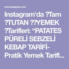 """Instagram'da 👉Tam 😘TUTAN ♥️YEMEK 😍Tarifleri: """"PATATES PÜRELİ SEBZELİ KEBAP TARİFİ- Pratik Yemek Tarifleri Lahana ile en lezzetli basit tarif! Her zaman hazırlayacağım! Lahana, kıyma…"""" Instagram"""