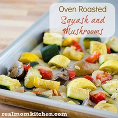 Oven Roasted Squash and Mushrooms - Real Mom Kitchen