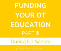This post is Part III of a four-part series to help occupational therapy students and practitioners find ways to fund their OT education. This post is full of tips, advice, and resources for curren. Occupational Therapy Schools, Cute Phrases, Sensory Processing Disorder, Way To Make Money, Saving Money, Motivation, Education, Reading, Tips