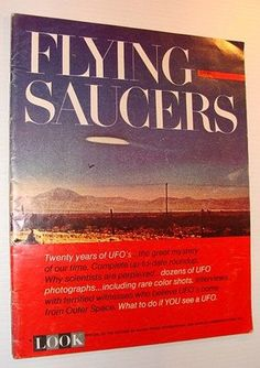 LOOK Magazine 1967 Flying Saucer Special Edition  This Special Issue doesn't have any advertisements.  - Twenty years of U.F.O.'s, the great mystery of our time. - Dozens of UFO photographs, some in color. - Interviews with terrified witnesses who believe UFO's come from outer
