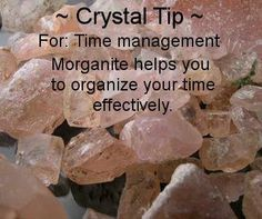 Morganite for time management