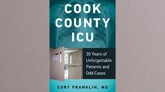 'Cook County ICU' on the Human Side of a Famous Hospital