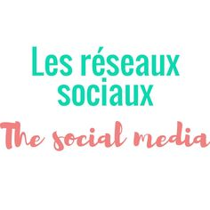 """New French word: les réseaux sociaux= the socail media ('réseau' is actually """"network"""" so both translations are valid)"""