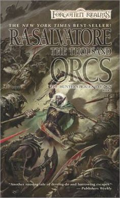 ✿ The Thousand Orcs ~ Hunter's Blades ~ Book 1 ~ by R. A. Salvatore ✿