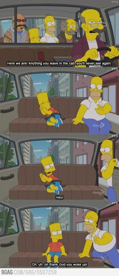Homer Simpson and Bart in Cab Simpsons Meme, Simpsons Quotes, The Simpsons, Stupid Funny, Funny Cute, Funny Jokes, Hilarious, Funny Stuff, Funny Things