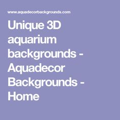 Unique 3D aquarium backgrounds - Aquadecor Backgrounds - Home