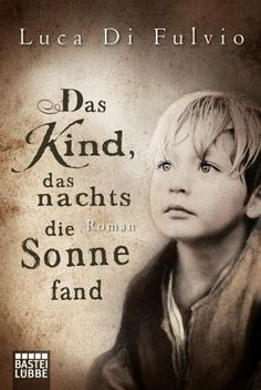 Das Kind, das nachts die Sonne fand by Luca Di Fulvio - Books Search Engine Quotes And Notes, Book Quotes, Life Quotes, New Books, Books To Read, Importance Of Library, Historischer Roman, Online Match, Reading Fluency