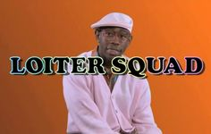 LOITER SQUAD: This is the funniest show I've watched in a while.