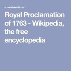 Royal Proclamation of 1763 - Wikipedia, the free encyclopedia