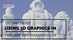 Graphics For FabLabs And Makerspaces 3d Printing, Graphics, Impression 3d, Graphic Design, Printmaking