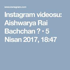 Instagram videosu: Aishwarya Rai Bachchan 🔵 • 5 Nisan 2017, 18:47